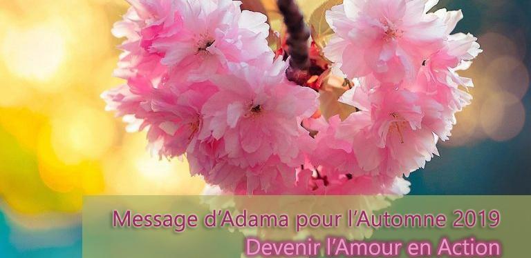 Devenir L'amour en action – Message d'Adama pour l'Automne2019