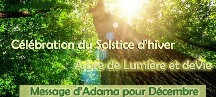 Célébration du Solstice d'hiver  —   Arbre de Lumière et de Vie Messaged'Adama